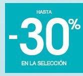 hasta -30%* En la selección