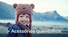 Acessórios Quentinhos