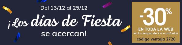 ¡LOS DÍAS DE FIESTA SE ACERCAN! -30% en TODA LA WEB en la compra de 2 o + artículos