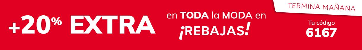 +20% EXTRA en TODA la moda en REBAJAS Del 28/07 al 01/08 - código 6167